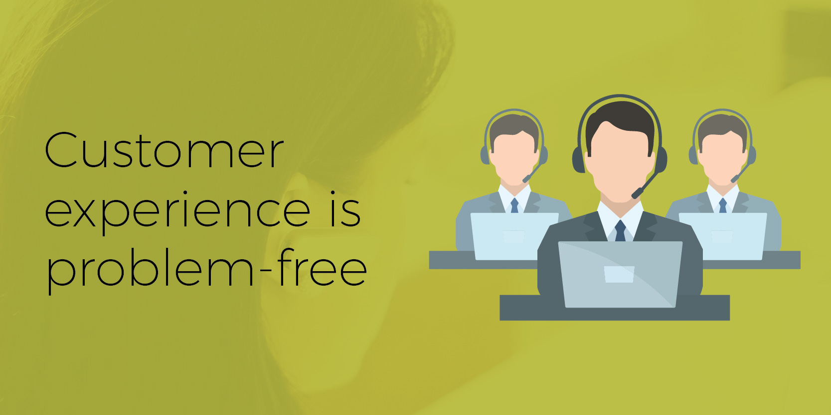 Customer experience is problem free
